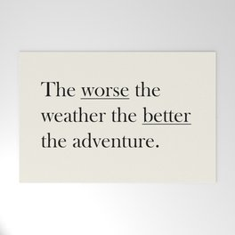 The worse the weather the better the adventure (Quote) Welcome Mat
