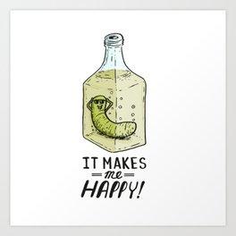 It makes me Happy! Art Print