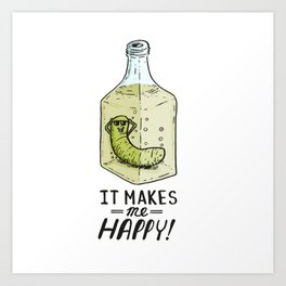 It makes me Happy! Art Print