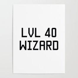 LVL 40 WIZARD Poster
