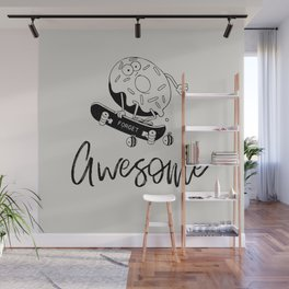 Donut forget 2 bee awesome Wall Mural