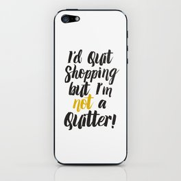 I'd quit, but... iPhone Skin