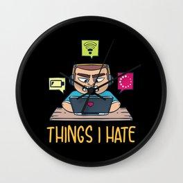 Programmer T-Shirt: Things I Hate I Internet I Humor Wall Clock