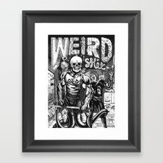 Weird Shit Framed Art Print