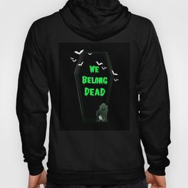 We Belong Dead Hoody