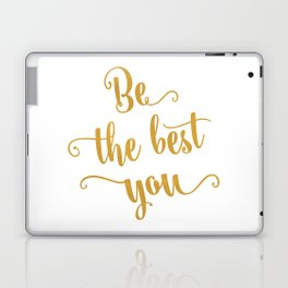 Be the best of you Laptop & iPad Skin