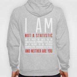 I Am Not a Statistic Hoody