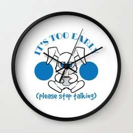 """Angry Cat saying """" it´s too early, please stop talking!"""" T-shirt Design made for Cat Lovers Wall Clock"""