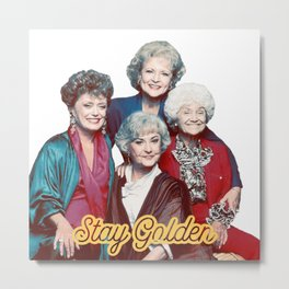 The Golden Girls - Stay Golden Metal Print