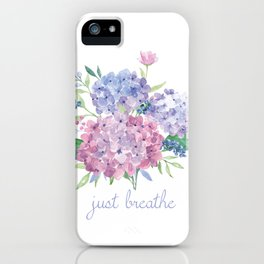 Just Breathe Hydrangeas iPhone Case