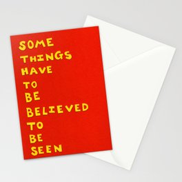 Some Things Have To Be Believed To Be Seen Stationery Cards