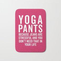 Yoga Pants Stressful Funny Quote Bath Mat