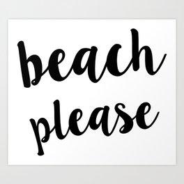Beach Please Cool Quote Handwriting Kunstdrucke
