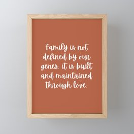 Family is Not Defined by Our Genes - Rust Framed Mini Art Print