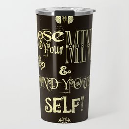 Lose Your Mind & Find Your Self! Brown & Gold Travel Mug