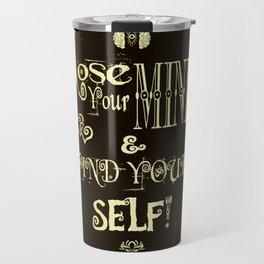 Lose Your Mind & Find Your Self! Brown & Gold Travel Mug