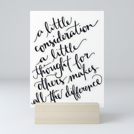 A Little Thought Makes All The Difference Mini Art Print