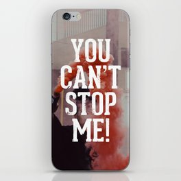 You can't stop me iPhone Skin