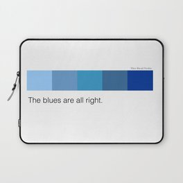 The blues are all right Laptop Sleeve