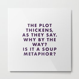 The Grand Budapest - The plot thickens as they say. Why by the way? Is it a soup metaphor? Metal Print