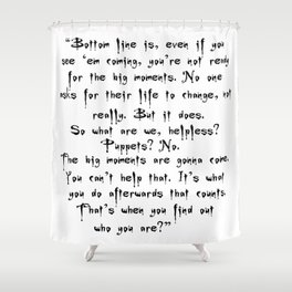 Buffy - Big Moments Quote Shower Curtain