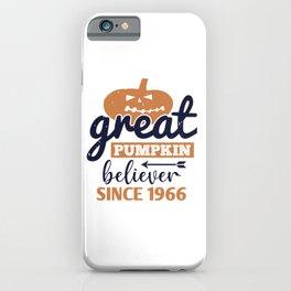 Great pumpkin believer since 1966 iPhone Case
