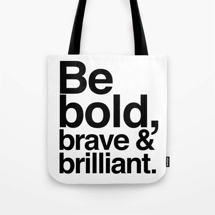 20493bf91 Be Bold, Brave & Brilliant Tote Bag by girlbossgraphix | Society6