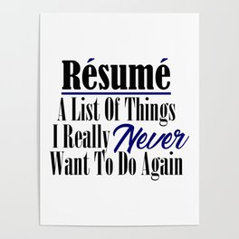 Funny Resume Hate Work Sarcastic Job Stupid Boss Meme Poster