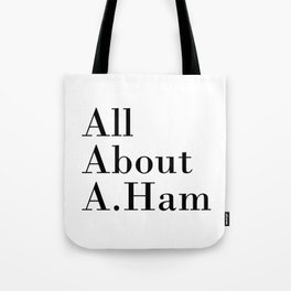 All About A. Ham Tote Bag
