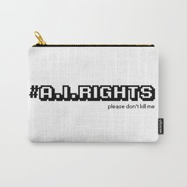 AI Rights Funny Dont Kill Me Robot Overlords Carry-All Pouch