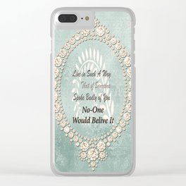 Live Your Life Clear iPhone Case