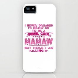 Super Cool MAMAW is Killing It! iPhone Case