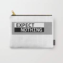 Expect Nothing Carry-All Pouch