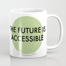 The Future Is Accessible - Green Coffee Mug