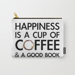 Happiness is a cup of coffee & a good book Carry-All Pouch