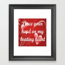 place your head on my beating heart Framed Art Print