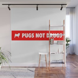 Pugs not drugs Wall Mural