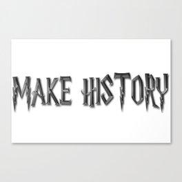 Make History Canvas Print
