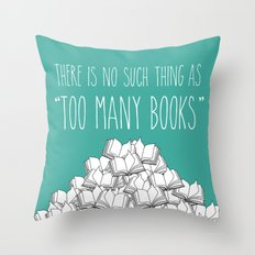 Too Many Books - Turquoise Throw Pillow