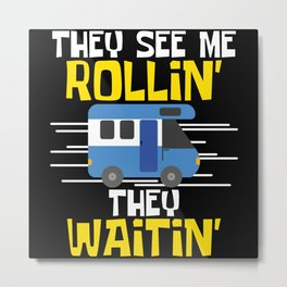 Rollin Waitin Camping Adventure Metal Print
