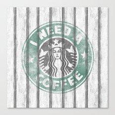 STARBUCKS - I need a coffee! (v2) Canvas Print