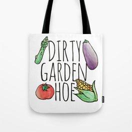 Dirty Garden HOE Tote Bag