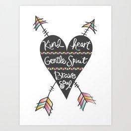Kind Gentle Brave 1 Art Print
