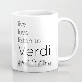 Live, love, listen to Verdi Coffee Mug