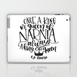 Once a King or Queen of Narnia, Always a King or Queen - C.S. Lewis Quote Laptop & iPad Skin