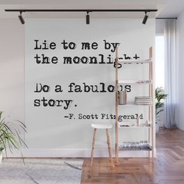 Lie to me by the moonlight - F. Scott Fitzgerald quote Wall Mural
