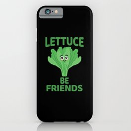 Lettuce be Friends iPhone Case