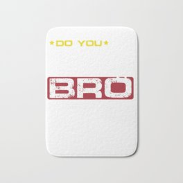 Gym Training Weightlifting Bodybuilding Weightlifters Do You Even Lift Bro Funny Gift Bath Mat