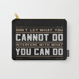 you cannot do interfere with what you can do Inspirational Typography Quote Design Carry-All Pouch
