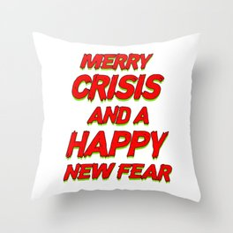 Merry Crisis And A Hanny New Fear Capitalist Gift Throw Pillow